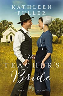 The Teacher's Bride (An Amish Brides of Birch Creek Novel Book 1)