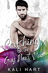 Crushing on the Guy Next Door Kindle Edition