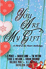 You Are My Gift: A Thrill of the Heart Anthology Kindle Edition