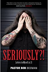 Seriously?!: Letters to Myself at 21 Kindle Edition