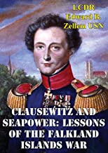 Clausewitz And Seapower: Lessons Of The Falkland Islands War (English Edition)