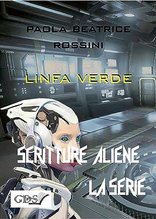 Linfa verde (SCRITTURE ALIENE LA SERIE Vol. 13)