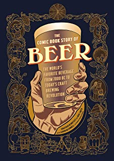 [Jonathan Hennessey] The Comic Book Story of Beer:- The World's Favorite Beverage from 7000 BC to Today's Craft Brewing Revolution - SoftCover