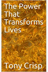 The Power That Transforms Lives Kindle Edition