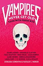 Download Book Vampires Never Get Old: Tales with Fresh Bite PDF