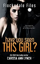 Have You Seen This Girl (Flocksdale Files Book 1)