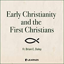 Early Christianity and the First Christians