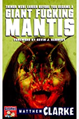 Things Were Easier Before You Became a Giant F*cking Mantis Kindle Edition