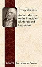An Introduction to the Principles of Morals and Legislation (Dover Philosophical Classics)