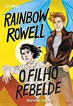 O filho rebelde: Wayward Son (Simon Snow Livro 2) (Portuguese Edition)