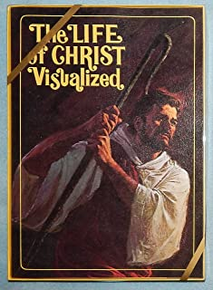 The Life of Christ Visualized: Book One--from Bethlehem's Manger to Calling of the Twelve