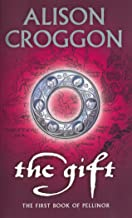 The Gift: The First Book of Pellinor: 1st Book of Pellinor