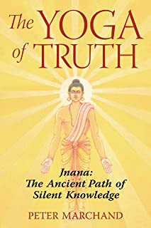 The Yoga of Truth: Jnana: The Ancient Path of Silent Knowledge