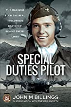 Special Duties Pilot: The Man who Flew the Real 'Inglorious Bastards' Behind Enemy Lines
