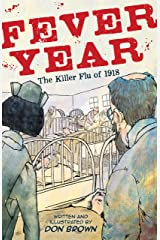 Fever Year: The Killer Flu of 1918 Kindle Edition