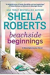 Beachside Beginnings: A Moonlight Harbor Novel (A Moonlight Harbor Novel, 4) Kindle Edition