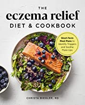 The Eczema Relief Diet & Cookbook: Short-Term Meal Plans to Identify Triggers and Soothe Flare-Ups