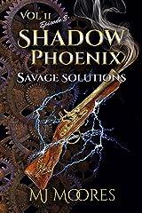 Savage Solutions: A Short YA Steampunk Adventure (Shadow Phoenix Vol 2 Book 8) Kindle Edition