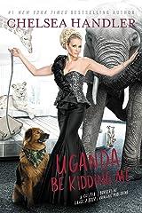 Uganda Be Kidding Me Kindle Edition