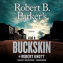 Robert B. Parker's Buckskin: A Cole and Hitch Novel, Book 10