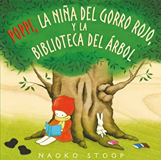 Poppi, la niña del gorro rojo y la biblioteca del árbol / Red Knit Cap Girl and the Reading Tree (Spanish Edition)