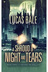 A Shroud of Night and Tears (Beyond the Wall Book 3) Kindle Edition