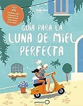 Guía para la luna de miel perfecta (Spanish Edition)