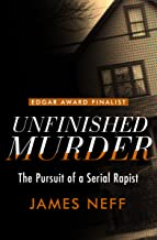 Unfinished Murder: The Pursuit of a Serial Rapist