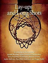 Lay-ups and Long Shots: Eight Short Stories