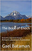 The Book of Enoch: Enoch's Second Vision, Richard Laurence's Translation (Time 2)
