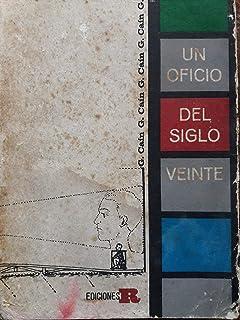 Un Oficio Del Siglo Veinte.por G Cain.ensayos Y Articulos De Cine.
