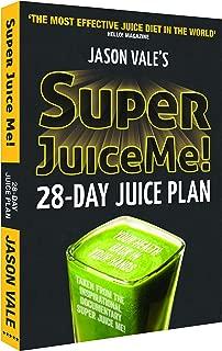 Super Juice Me!: 28 Day Juice Plan