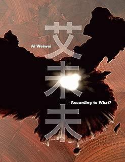 Ai Weiwei: According to What?