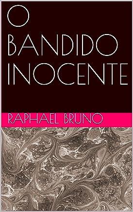 O BANDIDO INOCENTE (SEGUNDA)