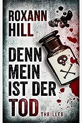 Denn mein ist der Tod: Thriller (Steinbach und Wagner 10) Kindle Ausgabe
