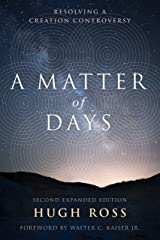 A Matter of Days: Resolving a Creation Controversy Kindle Edition
