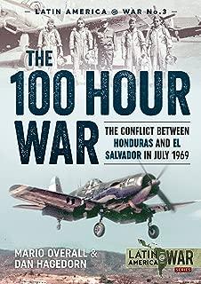 The 100 Hour War: The Conflict Between Honduras And El Salvador In July 1969 (Latin America@War)