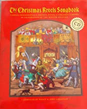 The Christmas Revels Songbook: Carols, Processionals, Rounds, Ritual & Childrens Songs in Celebration of the Winter Solstice