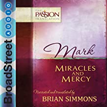 Mark: Miracles and Mercy, The Passion Translation