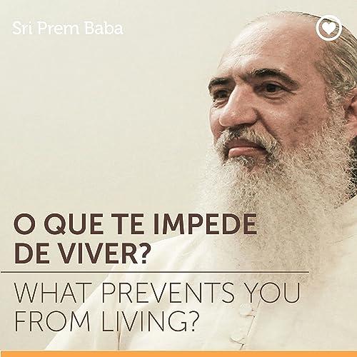 Amazon.com: O Que Te Impede de Viver?: Sri Prem Baba: MP3 ...