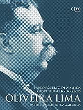 Oliveira Lima: Um historiador das Américas (Portuguese Edition)