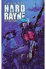 Hard Rayne: Janissary : A Cyberpunk Spy Thriller (Hard Rayne: A Cyberpunk Spy Thriller Book 3) Kindle Edition