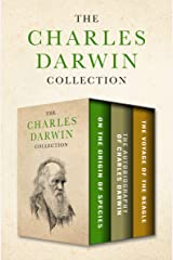 The Charles Darwin Collection: On the Origin of Species, The Autobiography of Charles Darwin, and The Voyage of the Beagle Kindle Edition