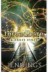 Threadbare: A Short Story Kindle Edition