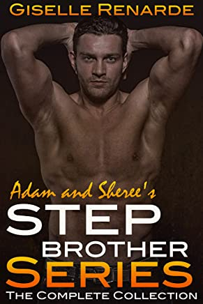 Adam and Sheree's Stepbrother Series: The Complete Collection
