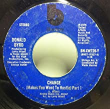Donald Byrd Change Makes You Want To Hustle Part 1 & 2 45 rpm single