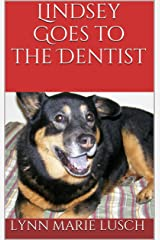 Lindsey Goes to the Dentist (Lynn's Girls Books Book 11) Kindle Edition