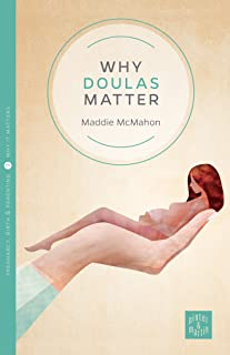 Why Doulas Matter (Pinter & Martin Why It Matters Book 3)