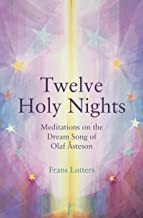 The Twelve Holy Nights: Meditations on the Dream Song of Olaf steson