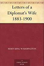 Letters of a Diplomat's Wife 1883-1900